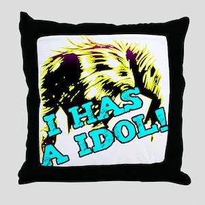 I HAS A IDOL Throw Pillow