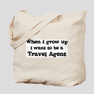 Be A Travel Agent Tote Bag