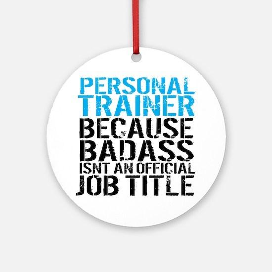 Unique Trainer Round Ornament