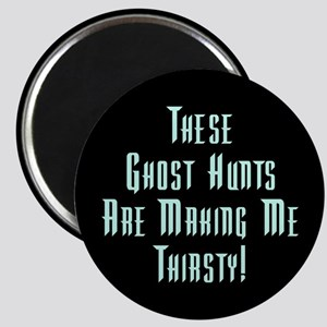 Ghost Hunts Thirsty Magnet