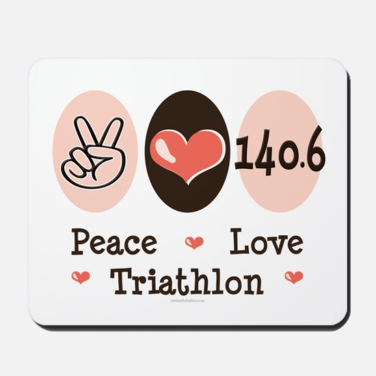 Peace Love Triathlon 140.6 Mousepad