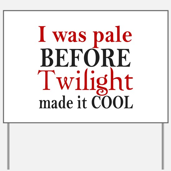 I Was Pale Before Yard Sign