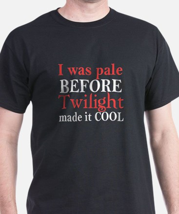 I Was Pale Before T-Shirt
