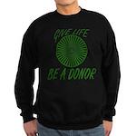 Give Life. Be A Donor. Sweatshirt (dark)