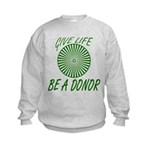 Give Life. Be A Donor. Kids Sweatshirt