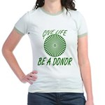 Give Life. Be A Donor. Jr. Ringer T-Shirt