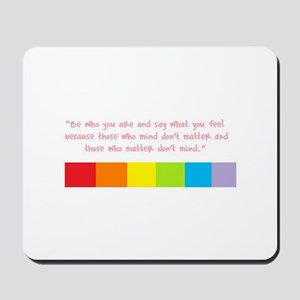 Be who you are Mousepad