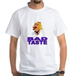 White Bad Taste Shirt