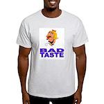 Grey Bad Taste Shirt