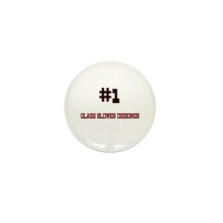 Number 1 GLASS BLOWER DESIGNER Mini Button