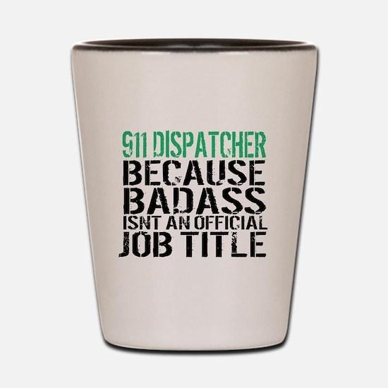 Cute Dispatchers Shot Glass