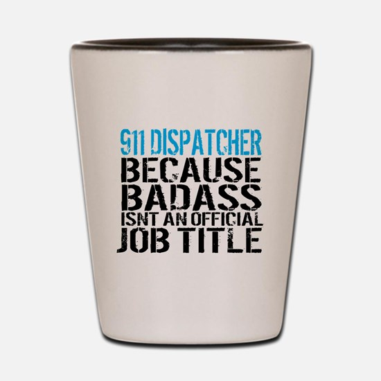 Dispatchers Shot Glass