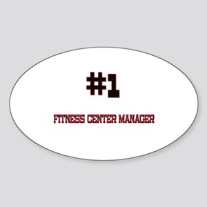 Number 1 FITNESS CENTER MANAGER Oval Sticker