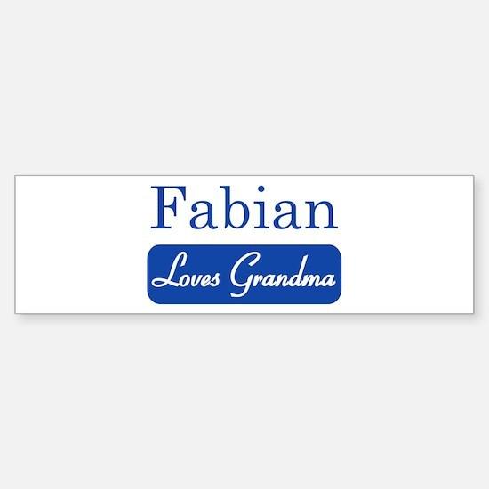 Fabian loves grandma Bumper Bumper Bumper Sticker