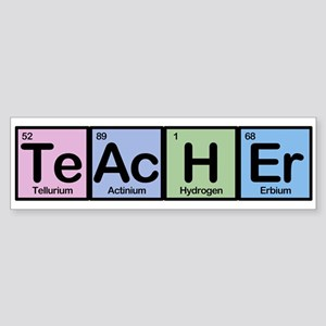 Chemistry science teacher periodic table elements gifts cafepress chemistry science teacher periodic table elements teacher made of elements bumper sticker urtaz Images