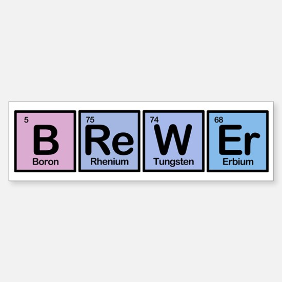 Brewer made of Elements Bumper Bumper Bumper Sticker