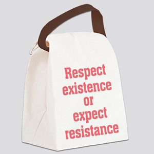 Respect existence or expect resis Canvas Lunch Bag