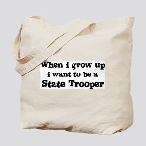 Be A State Trooper Tote Bag
