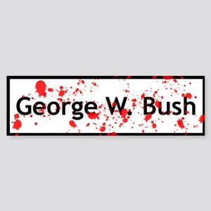 Blood Spattered Bush - Bumper Sticker