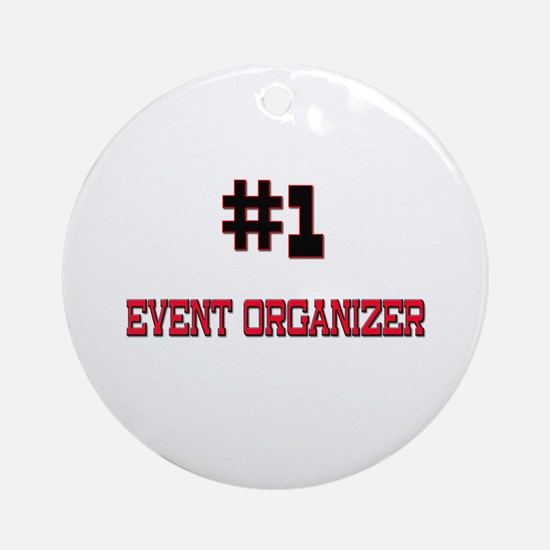 Number 1 EVENT ORGANIZER Ornament (Round)