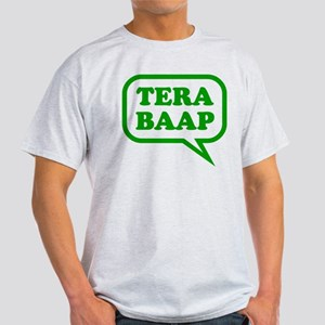 Tera Baap. Light T-Shirt