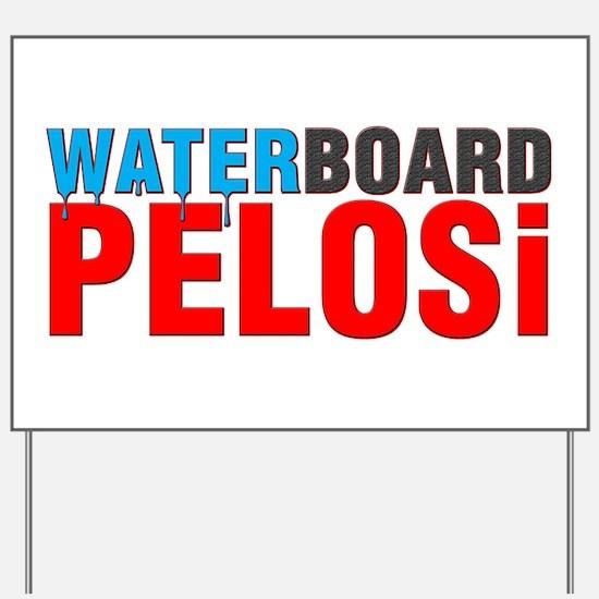 Waterboard Pelosi Yard Sign