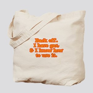I Have Gas Tote Bag