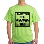 I Survived The Swine Flu Green T-Shirt