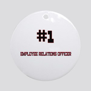 Number 1 EMPLOYEE RELATIONS OFFICER Ornament (Roun