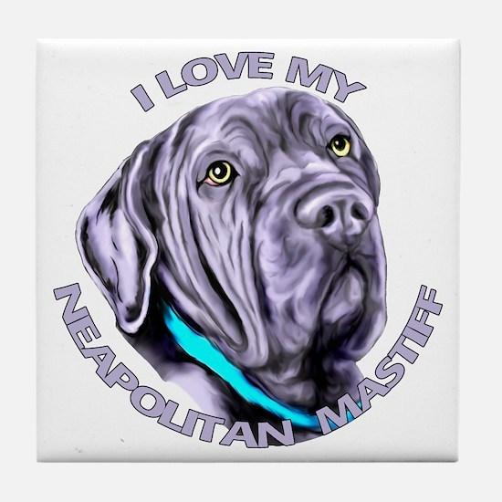 I Love My Neapolitan Mastiff Tile Coaster