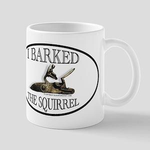I Barked the Squirrel Mug