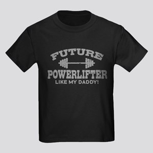 Future Powerlifter Like My Daddy Kids Dark T-Shirt