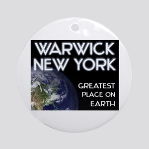 warwick new york - greatest place on earth Ornamen