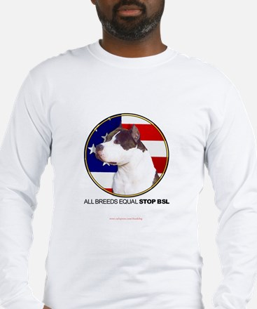 All Breeds Equal Long Sleeve T-Shirt