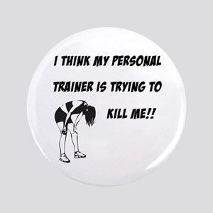 "Trainer trying to kill me 3.5"" Button"