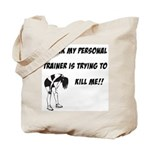Trainer trying to kill me Tote Bag