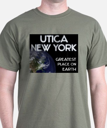 utica new york - greatest place on earth T-Shirt