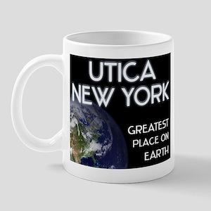 utica new york - greatest place on earth Mug
