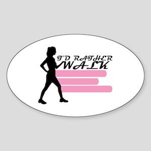 I'd Rather Walk Oval Sticker