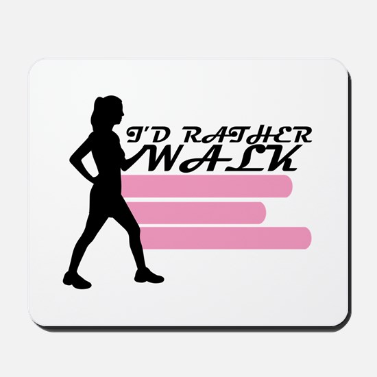 I'd Rather Walk Mousepad