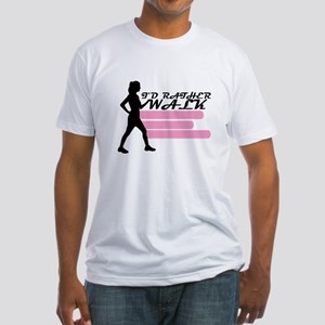 I'd Rather Walk Fitted T-Shirt