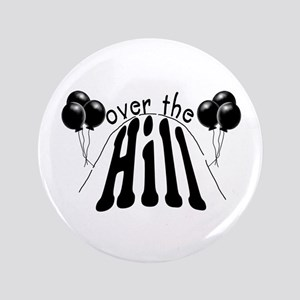 "Over The Hill 3.5"" Button"