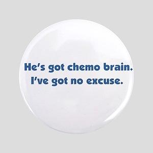 """He's Got Chemo Brain 3.5"""" Button"""
