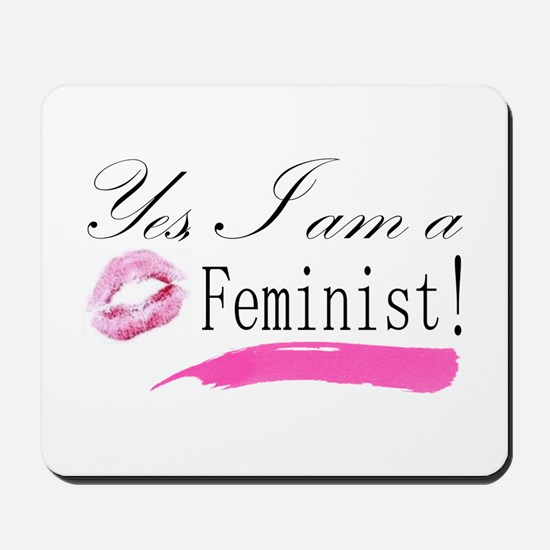 Yes, I am a Feminist! Mousepad