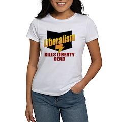 Liberals Kill Liberty DEAD Women's T-Shirt