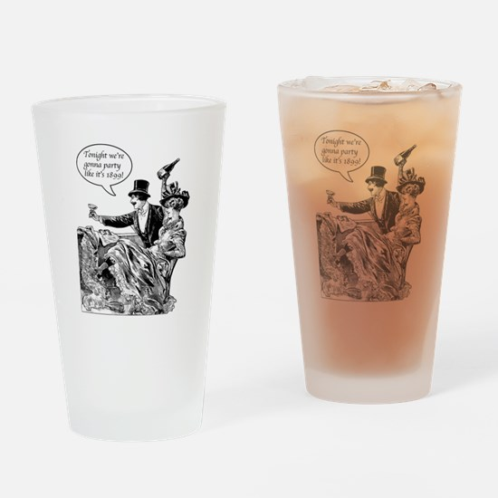 Party Like 1899! Drinking Glass