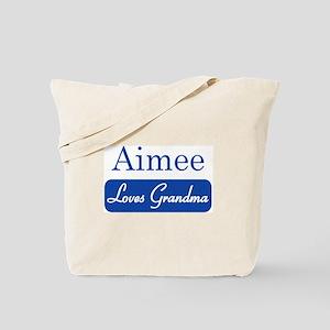 Aimee loves grandma Tote Bag