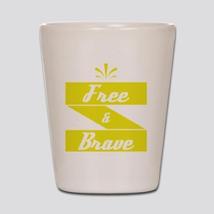 """""""Free and Brave"""" tee design. Shot Glass"""