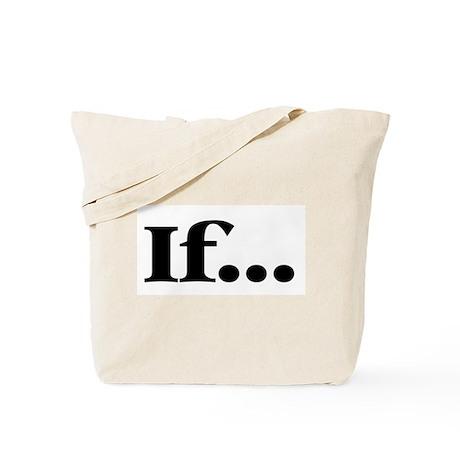 If... Tote Bag