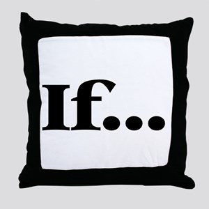 If... Throw Pillow